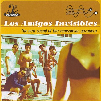 los_amigos_invisibles-the_new_sound_of_venezuelan_gozadera-frontal